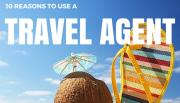 10 Reasons To Use A Travel Agent